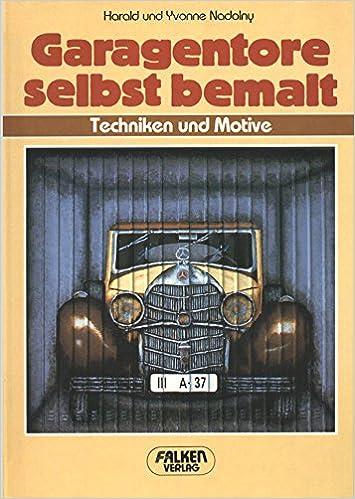 Garagentor bemalen vorlagen  Garagentore selbst bemalt. Techniken und Motive.: Amazon.de ...