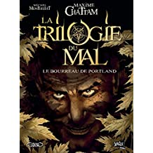 La Trilogie du Mal - Tome 1 - Le bourreau de Portland (French Edition)
