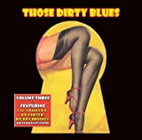 Those Dirty Blues Volume 3