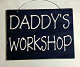 Daddy's Workshop Black Wood Sign Custom Sign Fathers Day Gift Manly Male Hubby Birthday Gift. The sign is stained painted black and the letters are painted in white. The edges are lightly sanded for a manly rough primitive look. This sign wou...