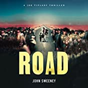 Road: A Joe Tiplady Thriller, Book 2 | John Sweeney