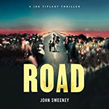 Road: A Joe Tiplady Thriller, Book 2 Audiobook by John Sweeney Narrated by Alan Smyth