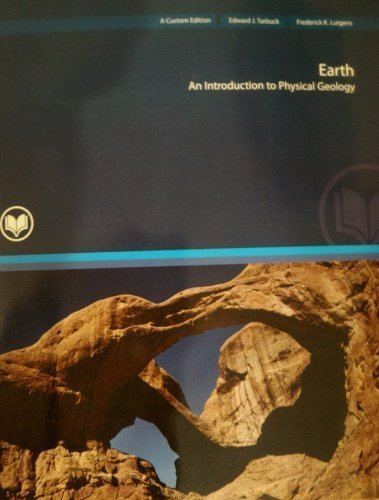 Earth : An Introduction to Physical Geology (A Custom Edition for Rio Salado College)