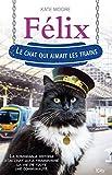 Félix, le chat qui aimait les trains (French Edition)
