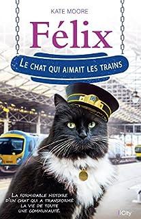 Félix : le chat qui aimait les trains, Moore, Kate