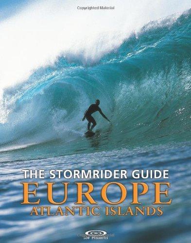 The Stormrider Guide: Europe Atlantic Islands (Stormrider Guides)
