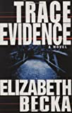 Trace Evidence, Elizabeth Becka, 1401301746