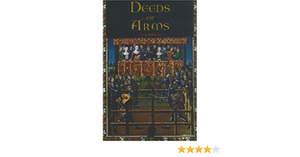 Deeds Of Arms By Muhlberger Steven Published Chivalry Bookshelf Amazon Books