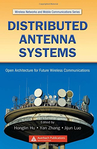 Distributed Antenna Systems: Open Architecture for Future Wireless Communications (Wireless Networks and Mobile Communic