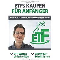 ETFs kaufen für Anfänger - Wie man in 15 Schritten ein starkes ETF-Depot aufbaut: ETF-Wissen einfach erklärt - Schritt für Schritt lernen