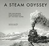 img - for A Steam Odyssey: The Railroad Photographs of Victor Hand book / textbook / text book