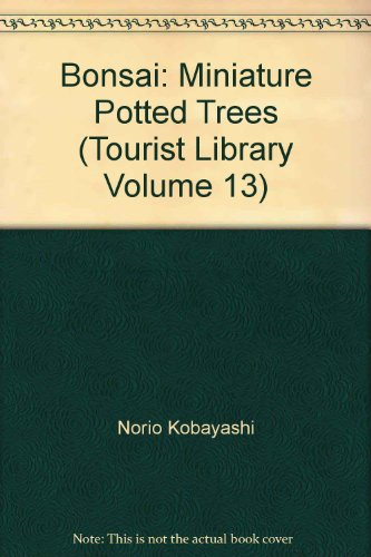 Bonsai: Miniature Potted Trees (Tourist Library Volume 13)