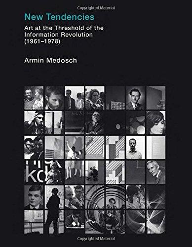 New Tendencies: Art at the Threshold of the Information Revolution (1961 - 1978) (Leonardo Book Series)