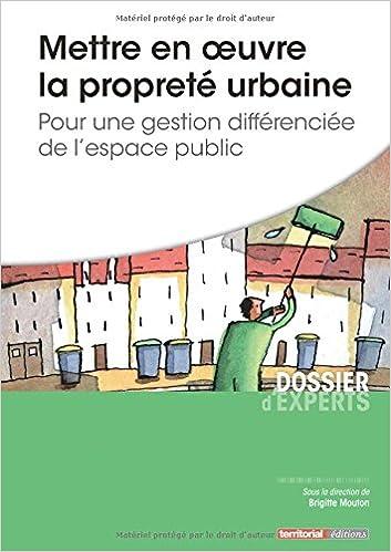 Livre gratuits Mettre en oeuvre la propreté urbaine - Pour une gestion différenciée de l'espace public pdf ebook