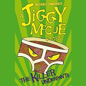 Jiggy McCue: The Killer Underpants Audiobook