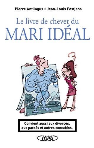 Le Livre De Chevet Du Mari Idéal French Edition