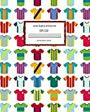 Wide Ruled Notebook Soccer Composition Book: Lined Journal for Players and Coaches Player Uniforms and Team Shirts.