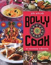 Bollycook - 50 recettes indiennes par Julie Schwob