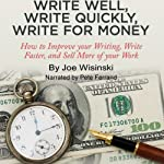 Write Well, Write Quickly, Write for Money | Joe Wisinski