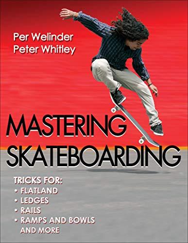 Mastering Skateboarding por Per Welinder,Peter Whitley
