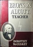 Bronson Alcott, Teacher, Dorothy McCuskey, 0405014406