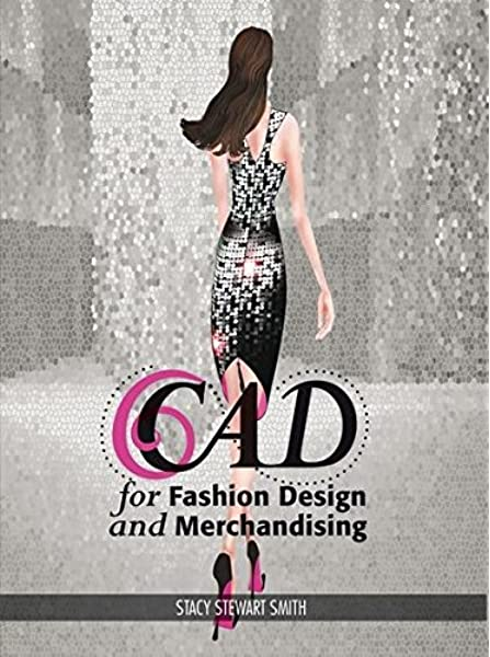 Cad For Fashion Design And Merchandising Studio Access Card Stacy Stewart Smith Stacy Stewart Smith 9781609010638 Amazon Com Books