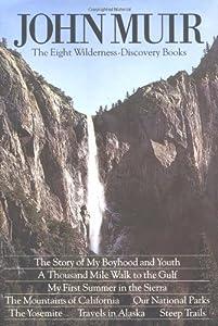 John Muir: The Eight Wilderness Discovery Books