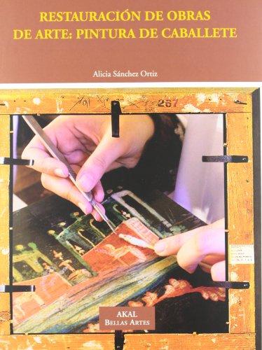 Descargar Libro Restauración De Obras De Arte: Pintura De Caballete Alicia Sánchez Ortiz