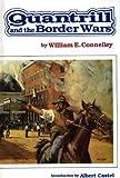Quantrill and the Border Wars, Connelley, William E., 187888204X