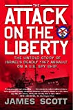 The Attack on the Liberty, James Scott, 1416554831