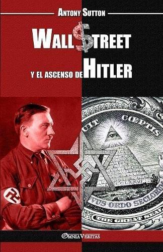 Wall Street y el ascenso de Hitler (Spanish Edition) [Antony Cyril Sutton] (Tapa Blanda)