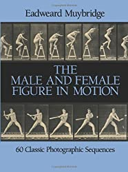 The Male and Female Figure in Motion: 60 Classic Sequences