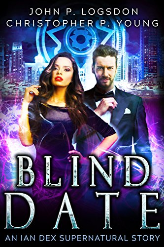 Blind Date: An Ian Dex Supernatural Short Story (Las Vegas Paranormal Police (Department Shorts)
