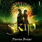 Skip: An Epic Science Fiction Fantasy Adventure Series, Book 1 | Perrin Briar
