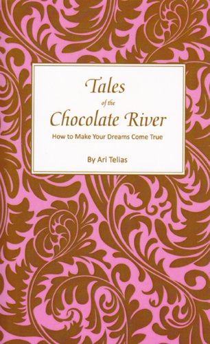 tales-of-the-chocolate-river-how-to-make-your-dreams-come-true