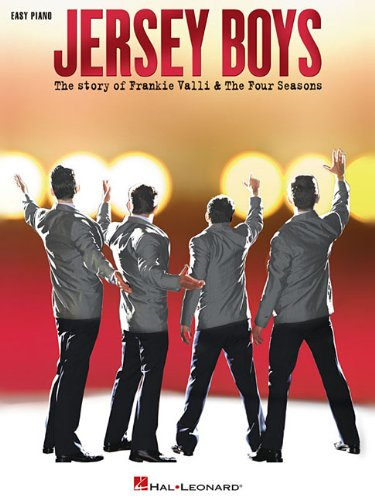 Jersey Boys: The Story of Frankie Valli & The Four Seasons Piano Sheet Music (Story Of Frankie Valli And The Four Seasons)