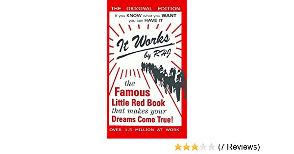 It Works: The Famous Little Red Book That Makes Your Dreams Come True!
