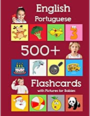 English Portuguese 500 Flashcards with Pictures for Babies: Learning homeschool frequency words flash cards for child toddlers preschool kindergarten and kids