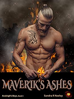 Maverik's Ashes (Avaleigh's Boys Book 4) by [Neeley, Sandra R]