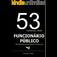 53 coisas que todo funcionário público deveria saber sobre a iniciativa privada (Empreendedorismo Livro 1)