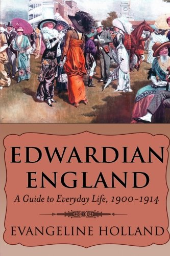 England Numbered - Edwardian England: A Guide to Everyday Life, 1900-1914