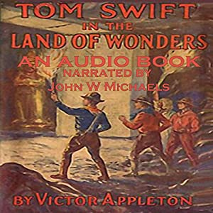 Tom Swift in the Land of Wonders Audiobook