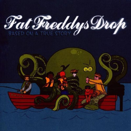 Based on a True Story by Fat Freddys Drop [2010] (Fat Freddy Based On A True Story)