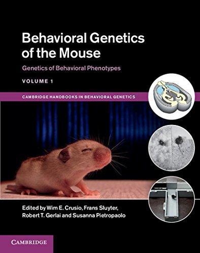 Behavioral Genetics of the Mouse: Volume 1, Genetics of Behavioral Phenotypes (Cambridge Handbooks in Behavioral Genetics)