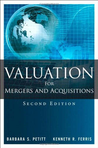 Valuation for Mergers and Acquisitions (2nd Edition)