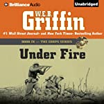 Under Fire: The Corps Series, 9 | W. E. B. Griffin