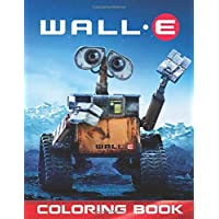 Image for WALL-E Coloring Book: Great Coloring Book for Kids and Any Fan of WALL-E Characters