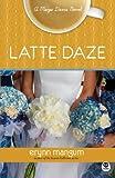 Latte Daze: A Maya Davis Novel (Maya Davis Series)