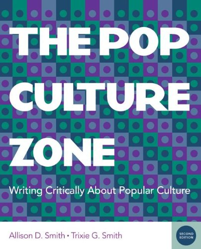 (The Pop Culture Zone: Writing Critically about Popular Culture)