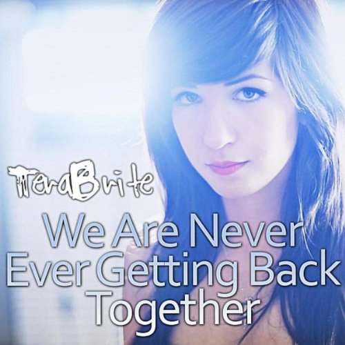 we are never ever getting back But we are never ever ever ever getting back together oooh (yeah) x3 i used to think that we were forever, ever and i used to say never say never (talking).